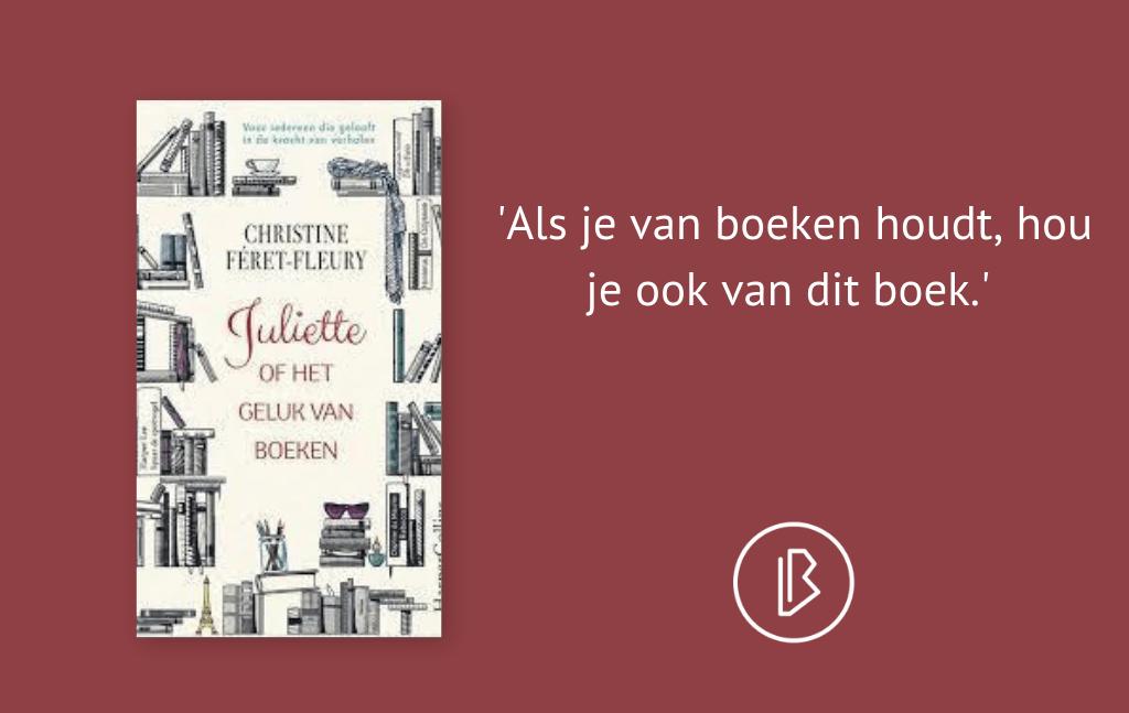 Recensie: Christine Féret-Fleury – Juliette of het geluk van boeken