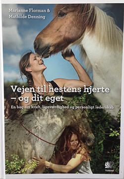 Vejen til hestens hjerte – og dit eget. En bog om kraft, ligeværdighed og personligt lederskab