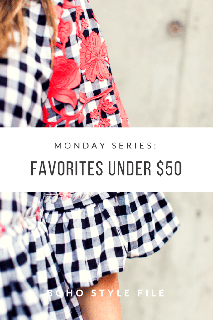 MONDAY SERIES: FAVORITES UNDER $50