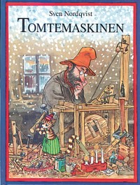 Tomtemaskinen av Sven Nordqvist