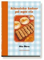 Klassiska kakor på nytt vis - Mia Öhrn