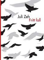 Fritt fall - Juli Zeh