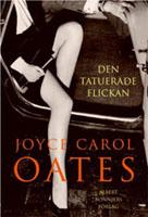 Den tatuerade flickan - Joyce Carol Oates