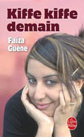 Kiffe kiffe demain - Faïza Guène