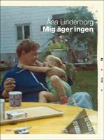 Mig äger ingen - Åsa Linderborg