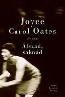 Älskad, saknad - Joyce Carol Oates