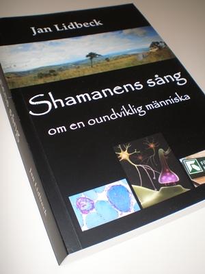 Shamanens sång om en oundviklig människa - Jan Lidbeck