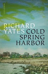 Cold Spring Harbor - Richard Yates