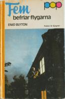 Fem befriar flygarna - Enid Blyton