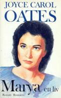 Marya ett liv - Joyce Carol Oates