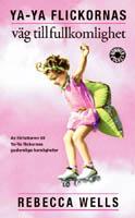 Ya-Ya flickornas väg till fullkomlighet - Rebecca Wells
