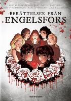 Berättelser från Engelsfors - Mats Strandberg, Sara Bergmark Elfgren, Kim W Andersson, Karl Johnsson, Lina Neidestam
