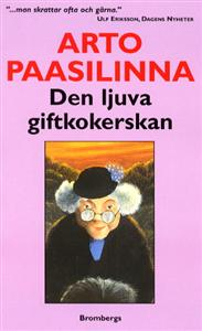 Den ljuva giftkokerskan - Arto Paasilinna
