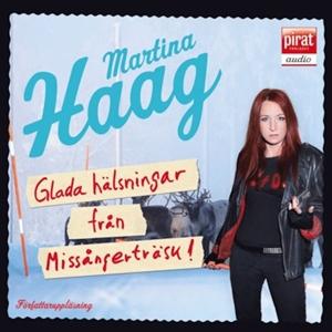 Glada hälsningar från Missångerträsk av Martina Haag