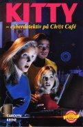 Kitty - cyberdetektiv på Ch@t café - Carolyn Keene