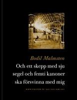 Och ett skepp med sju segel och femti kanoner ska försvinna med mig - Bodil Malmsten