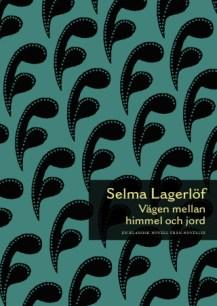 Vägen mellan himmel och jord - Selma Lagerlöf