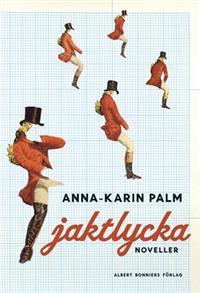 Jaktlycka - Anna-Karin Palm