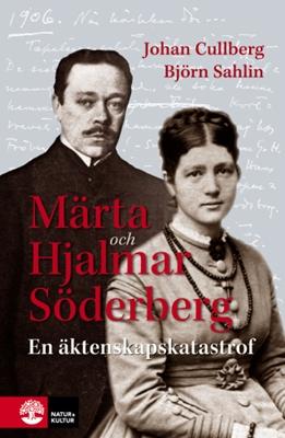 Märta och Hjalmar Söderberg - Johan Cullberg, Björn Sahlin