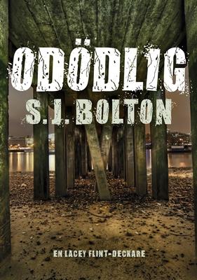 Odödlig - S.J. Bolton