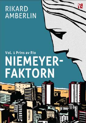 Niemeyerfaktorn vol. 1 Prins av Rio - Rikard Amberlin