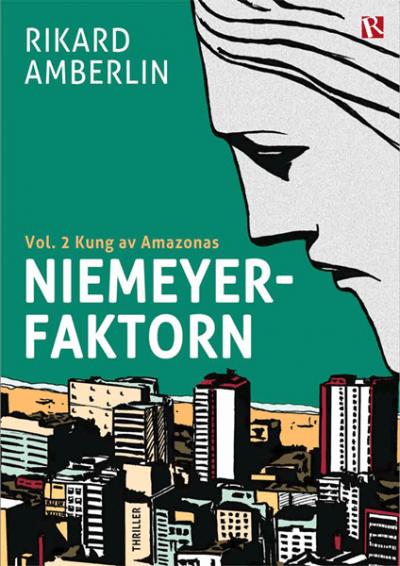 Niemeyerfaktorn vol. 2 Kung av Amazonas - Rikard Amberlin