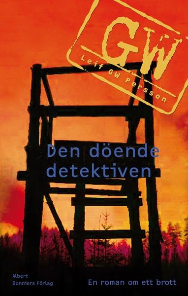 Den döende detektiven - Leif GW Persson