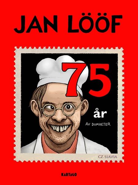 75 år av dumheter - Jan Lööf