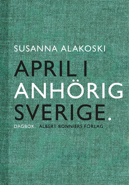 April i anhörigsverige - Susanna Alakoski