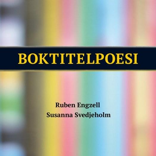 Boktitelpoesi - Ruben Engzell, Susanna Svedjeholm