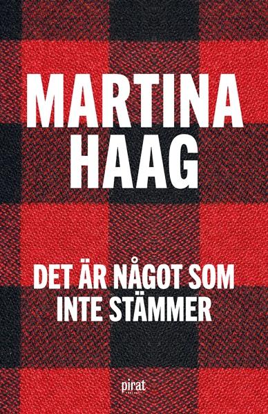 Det är något som inte stämmer - Martina Haag