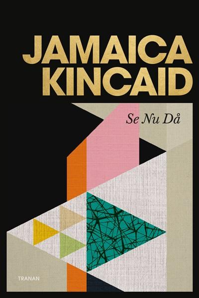 Se nu då av Jamaica Kincaid
