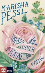 Fördjupade studier i katastroffysik av Marsha Pessl