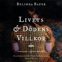Livets och dödens villkor av Belinda Bauer