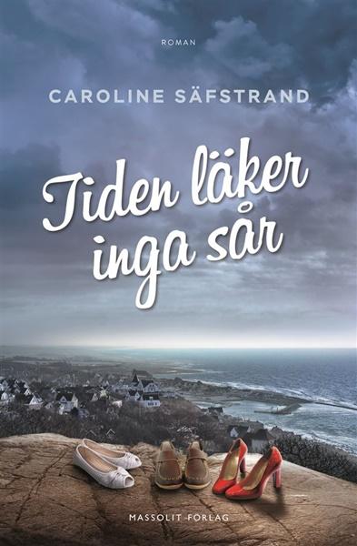 Tiden läker inga sår av Caroline Säfstrand