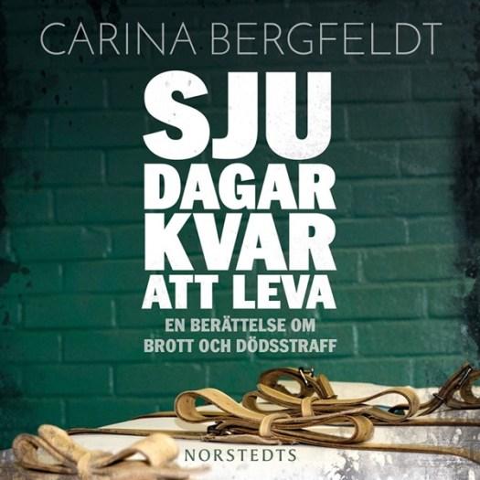 Sju dagar kvar att leva av Carina Bergfeldt