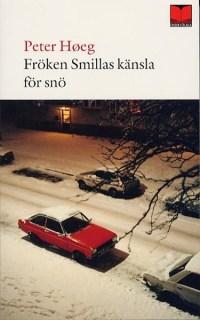 Fröken Smillas känsla för snö av Peter Høeg