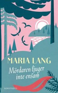 Mördaren ljuger inte ensam av Maria Lang