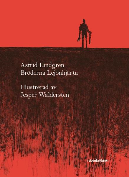 Bröderna Lejonhjärta av Astrid Lindgren