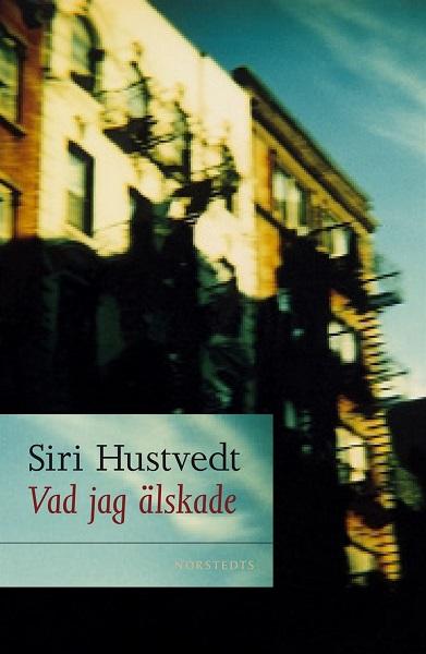 Vad jag älskade av Siri Hustvedt
