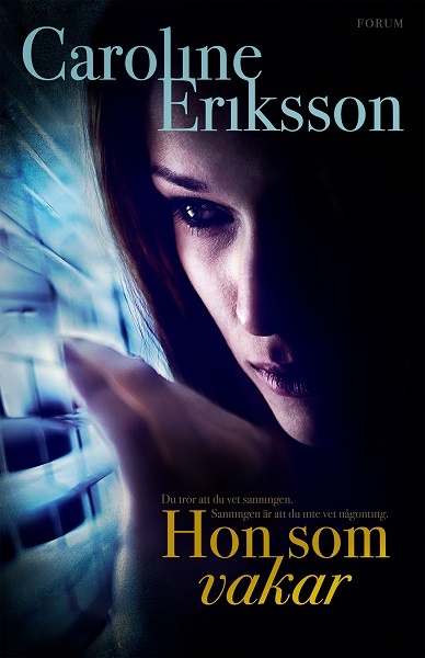Hon som vakar av Caroline Eriksson