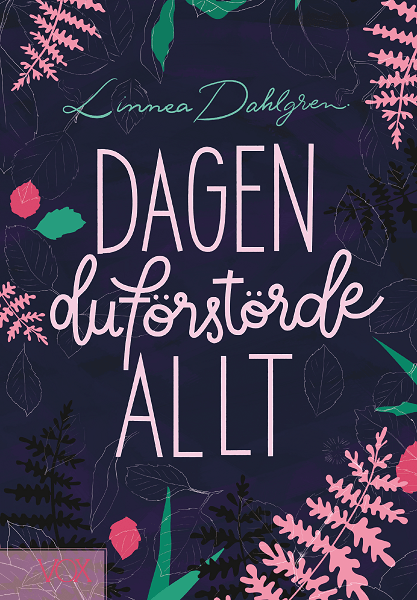 Dagen du förstörde allt av Linnea Dahlgren