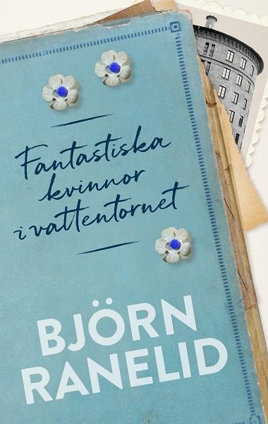 Fantastiska kvinnor i vattentornet av Björn Ranelid