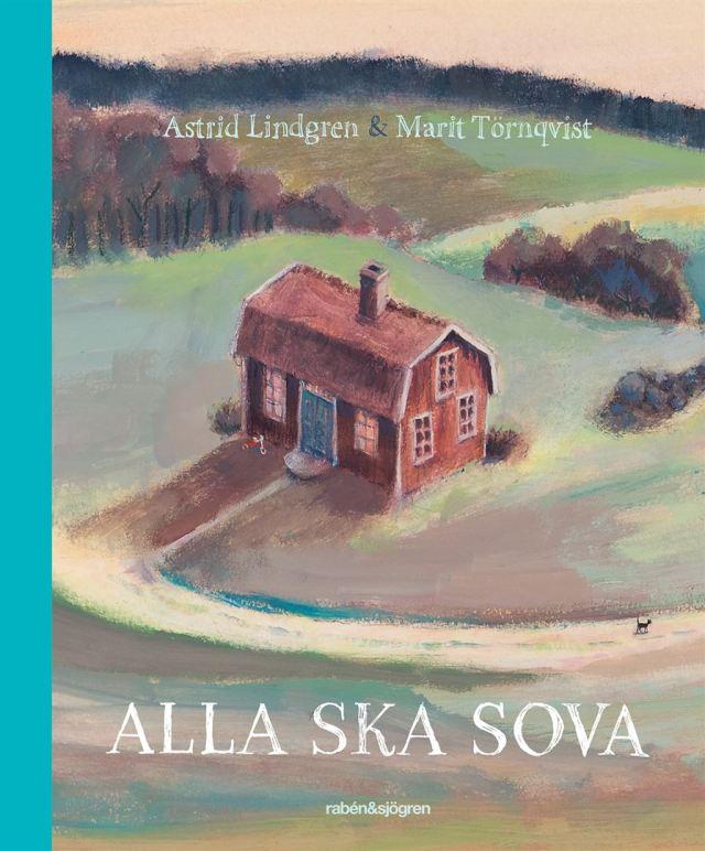 Alla ska sova av Astrid Lindgren och Marit Törnqvist