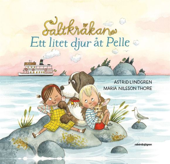 Ett litet djur åt Pelle av Astrid Lindgren och Maria Nilsson Thore