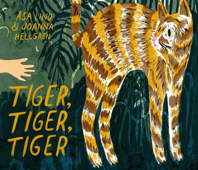 Tiger, Tiger, Tiger av Åsa Lind och Joanna Hellgren