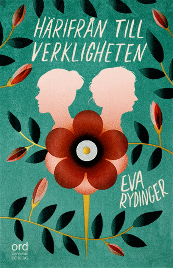 Härifrån till verkligheten av Eva Rydinger