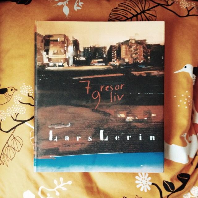 7 resor, 9 liv av Lars Lerin