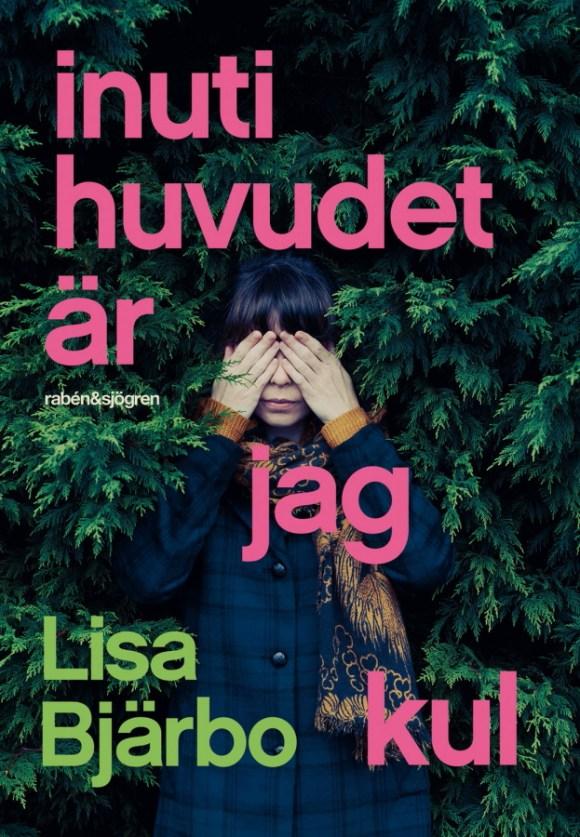 Inuti huvudet är jag kul av Lisa Bjärbo