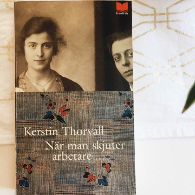 När man skjuter arbetare... av Kerstin Thorvall